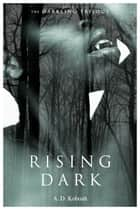 Rising Dark (The Darkling Trilogy, Book 2) ebook by A D Koboah