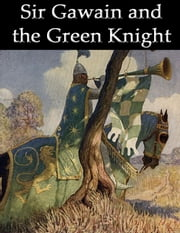 Sir Gawain and the Green Knight (Modern English Translation) ebook by The Gawain Poet