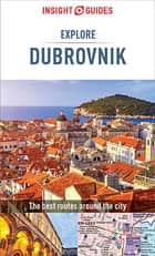 Insight Guides Explore Dubrovnik (Travel Guide eBook) ebook by Insight Guides