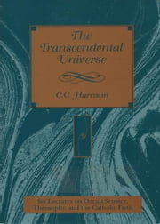 The Transcendental Universe ebook by C. G. Harrison, Christopher Bamford