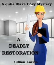 A Deadly Restoration ebook by Gillian Larkin