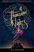 A Thousand Nights ebook by E. K. Johnston