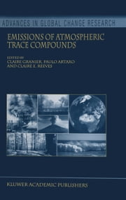 Emissions of Atmospheric Trace Compounds ebook by Claire Granier,P. Artaxo,Claire E. Reeves