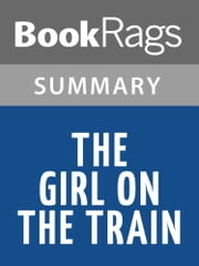 The Girl on the Train by Paula Hawkins Summary & Study Guide ebook by BookRags