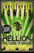 Hellion - The Curse of Snakes ebook by Christopher Fowler