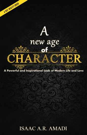 A New Age of Character ebook by Isaac Amadi