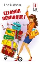 Eleanor débarque ! ebook by Lee Nichols