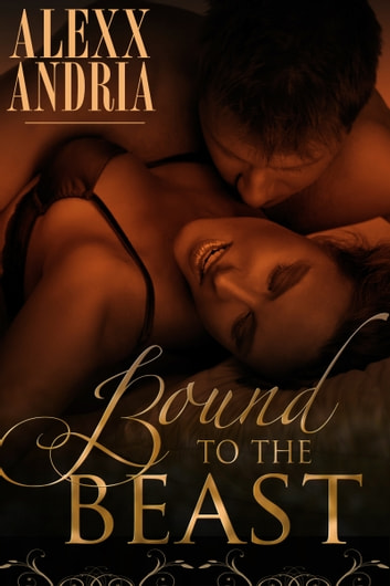 Bound To The Beast (Werewolf Romance) ebook by Alexx Andria