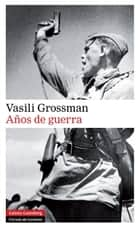 Años de guerra ebook by Vasili Grossman
