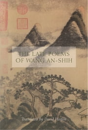 The Late Poems of Wang An-Shih ebook by Wang An-Shih,David Hinton