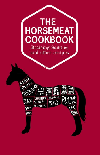 The Horsemeat Cookbook ebook by Chris Windle
