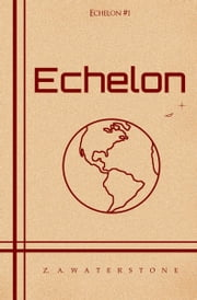 Echelon ebook by Z. A. Waterstone