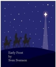 Early Frost ebook by Sven Svenson