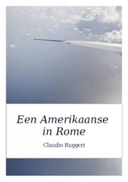 Een Amerikaanse in Rome ebook by Claudio Ruggeri
