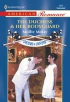 The Duchess and Her Bodyguard (Mills & Boon American Romance) ebook by Mollie Molay