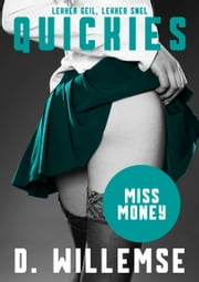 Miss Money - Een erotisch kortverhaal ebook by D. Willemse