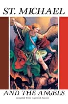 St. Michael and the Angels ebook by Anonymous