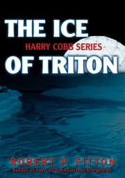 The Ice of Triton - Harry Cobb Series ebook by Robert Fitton