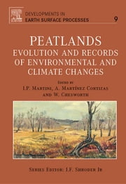 Peatlands: Evolution and Records of Environmental and Climate Changes ebook by Martini, I.P.
