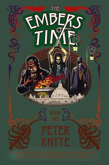 The Embers of Time - Book 2 in the Flames of Time trilogy ebook by Peter Knyte