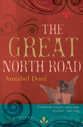 The Great North Road ebook by Annabel Dore