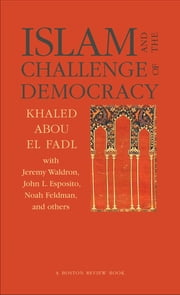 "Islam and the Challenge of Democracy - A ""Boston Review"" Book ebook by Khaled Abou El Fadl,Joshua Cohen,Deborah Chasman"