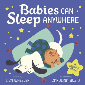 Babies Can Sleep Anywhere ebook by Lisa Wheeler