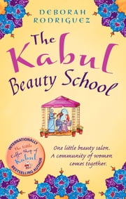 The Kabul Beauty School ebook by Deborah Rodriguez