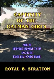 Captivity of the Oatman Girls ebook by Royal B. Stratton