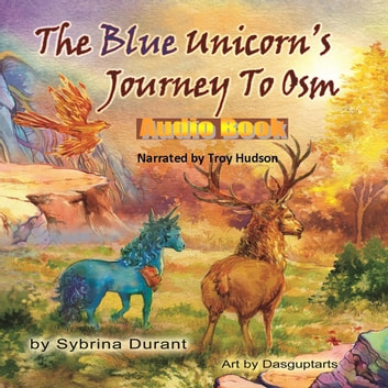 The Blue Unicorn's Journey To Osm audiobook by Sybrina Durant