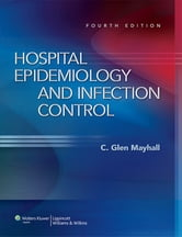 Hospital Epidemiology and Infection Control ebook by C. Glen Mayhall