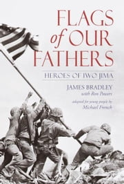 Flags of Our Fathers - Heroes of Iwo Jima ebook by James Bradley,Ron Powers,Michael French