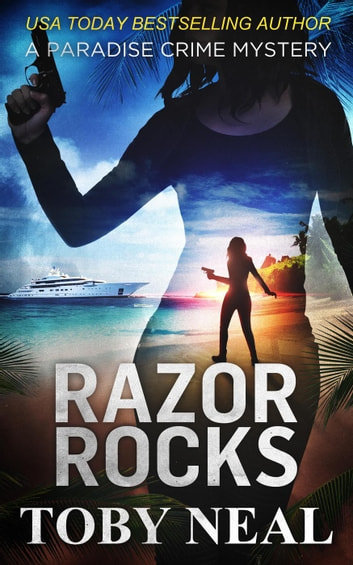 Razor Rocks - Paradise Crime Mysteries, #13 ebook by Toby Neal