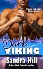 Dark Viking - Viking Navy SEALs, Book 7 eBook by Sandra Hill