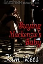 Buying Mackenzie's Baby ebook by Kim Rees