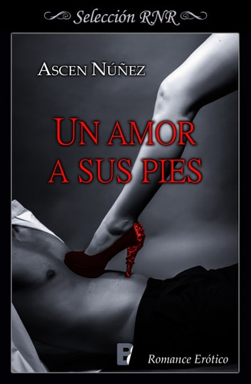 Un amor a sus pies ebook by Ascen Núñez