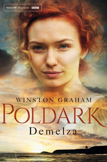 Demelza - A Novel of Cornwall, 1788–1790 eBook by Winston Graham