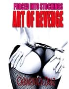 Forced Into Stockings : Art of Revenge ebook by Carmenica Diaz