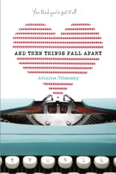 And Then Things Fall Apart ebook by Arlaina Tibensky