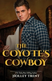 The Coyote's Cowboy ebook by Holley Trent