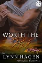Worth the Risk ebook by Lynn Hagen