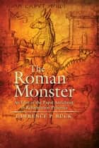 The Roman Monster ebook by Lawrence P. Buck