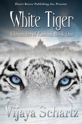 White Tiger - The Chronicles of Kassouk, #1 ebook by Vitaya Schartz
