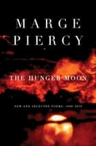 The Hunger Moon ebook by Marge Piercy