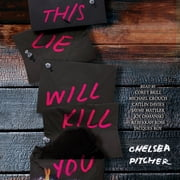 This Lie Will Kill You luisterboek by Chelsea Pitcher