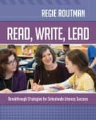 Read, Write, Lead ebook by Regie Routman