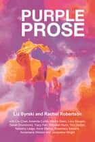 Purple Prose eBook by Liz Byrski, Rachel Robertson