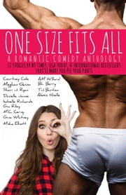 One Size Fits All ebook by Shari J. Ryan,Courtney Cole,Danielle Jamie,Isabelle Richards,Misha Elliott,Gia Riley,Meghan Quinn,M.C. Cerney,Alexis Noelle,BL Berry,A.M. Willard,TJ Burton,Gina Whitney