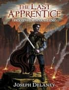 The Last Apprentice: Fury of the Seventh Son (Book 13) ebook by Joseph Delaney, Patrick Arrasmith