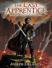 The Last Apprentice: Fury of the Seventh Son (Book 13) ebook by Joseph Delaney,Patrick Arrasmith